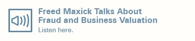 Freed Maxick Talks About Fraud and Business Valuation